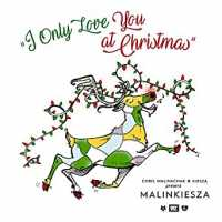 Kiesza, Chris Malinchak - I Only Love You At Christmas