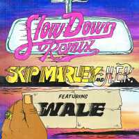 H.E.R., Skip Marley - Slow Down (remix) Ft. Wale